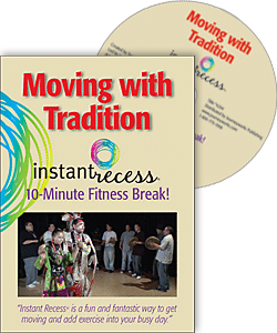 Moving with Tradition Instant Recess®: 10-Minute Fitness Break! (DVD)