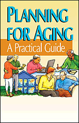 Planning for Aging: A Practical Guide (Book)