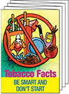 Tobacco Facts: Be Smart and Don�t Start (Pocket Cards)